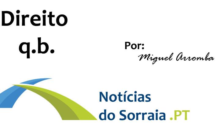 Direito q.b – A opinião de Miguel Arromba