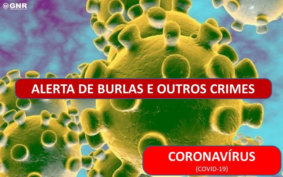 GNR alerta para burlas e crimes relacionadas como Coronavírus